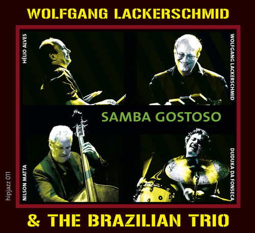 Wolfgang Lackerschmid & The Brazilian Trio - SAMBA GOSTOSO