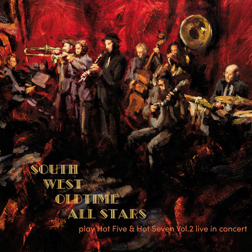 South West Oldtime All Stars play Hot Five & Hot Seven Vol.2 live in concert